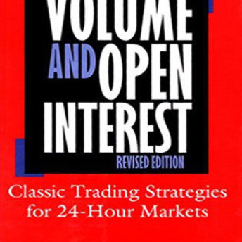 Volume And Open Interest: Revised Edition 1997