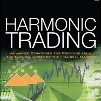 Harmonic Trading Vol. 2 : Advanced Strategies for Profiting from the Natural Order of the Financial Markets